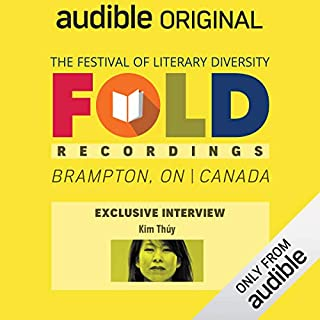 Ep. 4: Audible Exclusive Interview with Kim Thúy (Festival of Literary Diversity)                   Written by:                                                                                                                                 Kim Thúy                           Length: 14 mins     Not rated yet     Overall 0.0