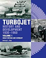 Turbojet: History And Development 1930-1960 Volume 2: USSR, USA, Japan, France, Canada, Sweden, Switzerland, Italy and H