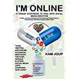 I'M ONLINE: A UNIQUE STORYBOOK TO DEAL WITH SOCIAL MEDIA ADDICTION-15 real-life fun stories on relations between people, technology devices & social media apps. (English Edition)
