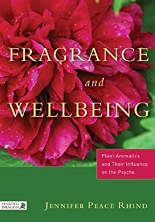 Fragrance and Wellbeing: Plant Aromatics and Their Influence on the Psyche