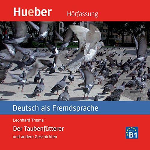 Der Taubenfütterer und andere Geschichten - Deutsch als Fremdsprache Titelbild