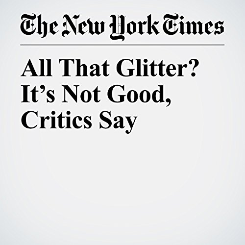 All That Glitter? It's Not Good, Critics Say copertina