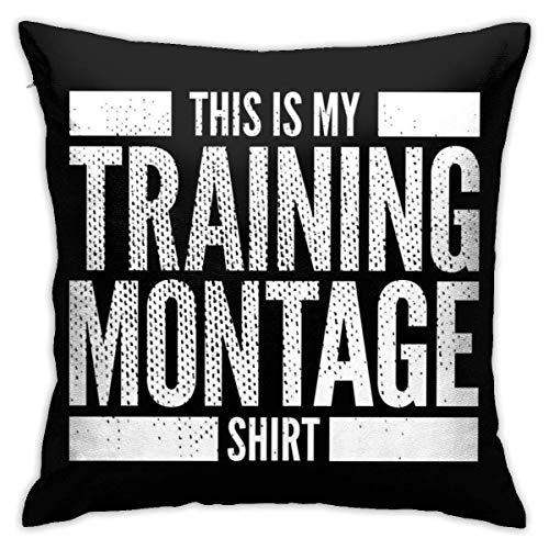 WH-CLA Fundas De Almohada De Tiro This Is My Training Montage Shirt Fundas De Almohada Durable Dormitorio Oficina Cojines De Sofá Throw Pillow Funda De Regalo Colorida para Sala De Estar