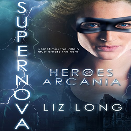 SuperNova: Heroes of Arcania, Volume 1 audiobook cover art