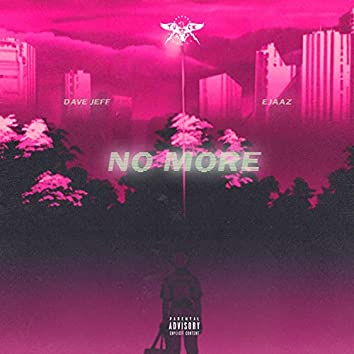 No More (feat. Ejaaz)