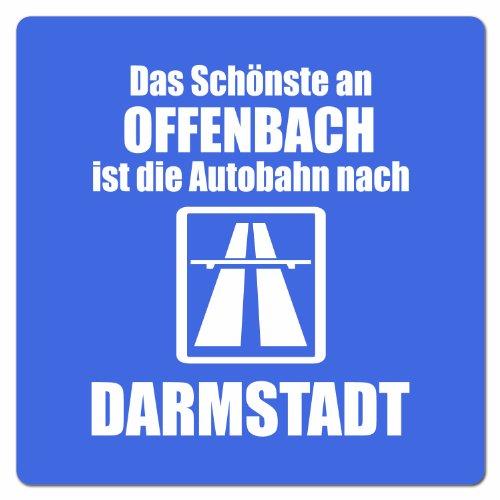 Artdiktat Auto Aufkleber - Anti Offenbach - Das Schönste an Offenbach ist die Autobahn nach Darmstadt, 10 cm x 10 cm