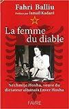 La femme du diable - Nexhmije Hoxha, veuve du dictateur albanais Enver Hoxha