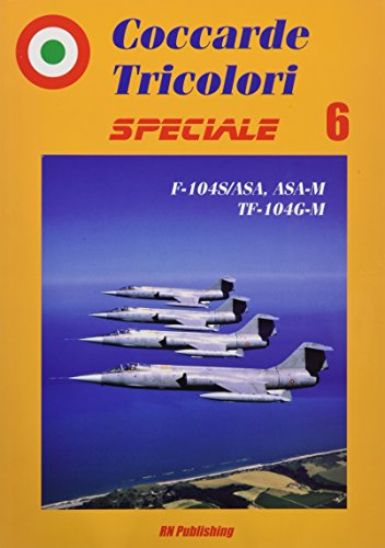 F-104S/ASA, e ASA-M, TF-104G-M Starfighter (Coccarde Tricolori Speciale, Band 6)