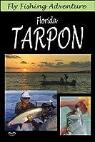 Fly Fishing Adventure: Florida Tarpon [DVD]