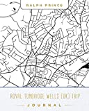 Royal Tunbridge Wells (UK) Trip Journal: Lined Travel Journal/Diary/Notebook With Royal Tunbridge Wells (UK) Map Cover Art [Idioma Inglés]