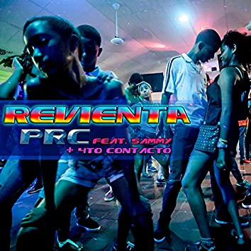 Revienta (feat. Sammy, 4TO Contacto)