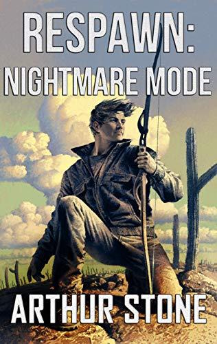 Respawn: Nightmare Mode (Respawn LitRPG Book 4)