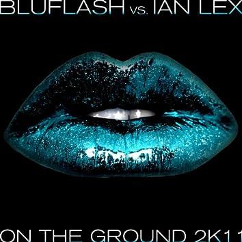 On The Ground 2K11