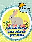 Libro de Pascua para colorear para niños: Increíble libro de actividades de Pascua para niños/niñas con conejitos, huevos, cestas | Imágenes bonitas y ... 1-3 | Niños, preescolares y niños pequeños