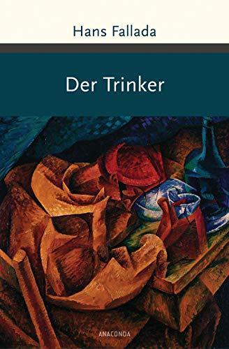 Der Trinker (Große Klassiker zum kleinen Preis, Band 202)