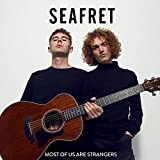 Songtexte von Seafret - Most of Us Are Strangers