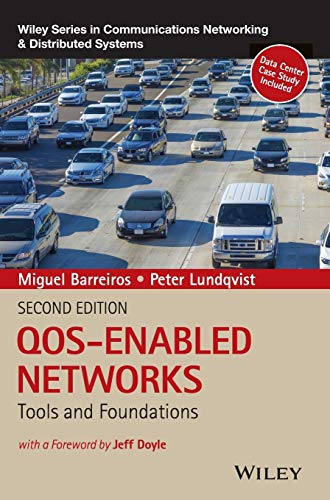 QOS-Enabled Networks: Tools and Foundations (Wiley Series on Communications Networking & Distributed Systems)