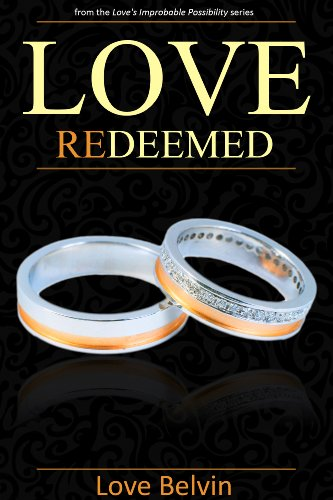 Love Redeemed (Love's Improbable Po…