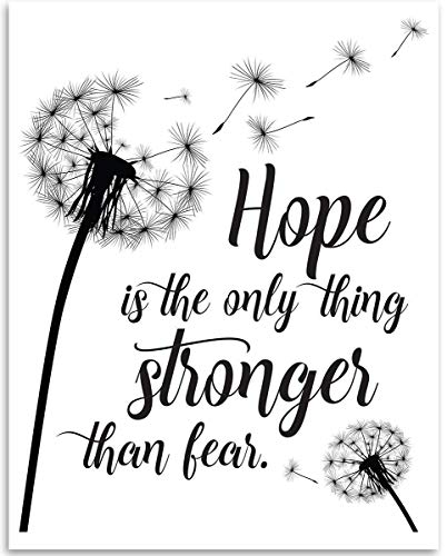 Hope Is The Only Thing Stronger Than Fear - 11x14 Unframed Art Print - Great Inspirational and Motivational Gift and Decor Under $15