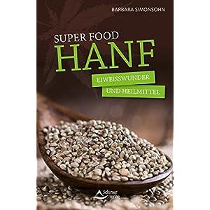 Super Food HANF: Eiweißwunder und Heilmittel