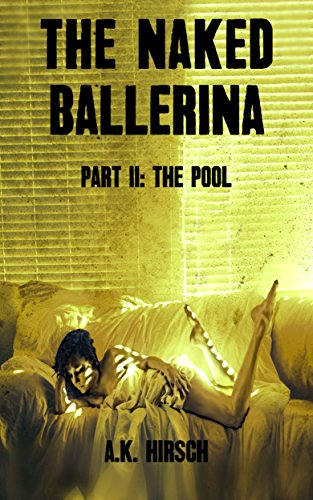 The Naked Ballerina Part II: The Pool (English Edition)
