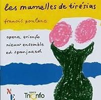 Poulenc: Les Mamelles de Tiresias by Opera Trionfo Nieuw Ensemble (2001-12-01)