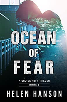 OCEAN OF FEAR: A Cruise FBI Thriller (The Cruise FBI Thriller Series Book 1) by [Helen Hanson]