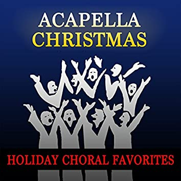 Acapella Christmas: Holiday Choral Favorites