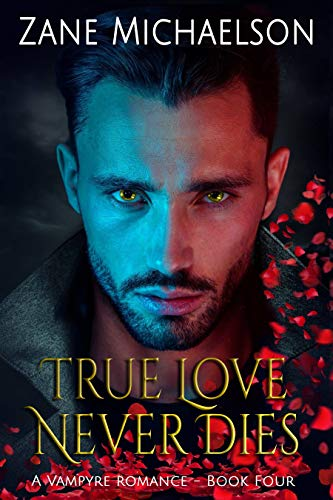 True Love Never Dies (A Vampyre Romance Book 4) (English Edition)