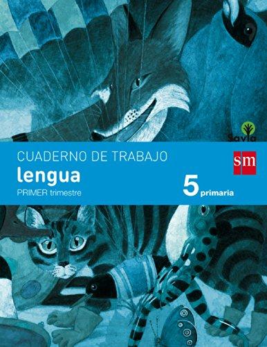 Cuaderno de lengua. 5 Primaria, 1 Trimestre. Savia - 9788467570045