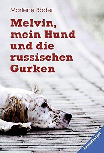 Melvin, mein Hund und die russischen Gurken by Marlene R??der (2013-06-06)