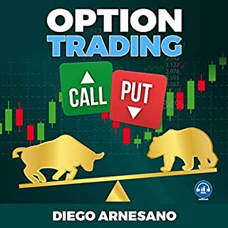 Option Trading: Call Put                   By:                                                                                                                                 Diego Arnesano                               Narrated by:                                                                                                                                 Joe Wosik                      Length: 2 hrs and 4 mins     41 ratings     Overall 5.0