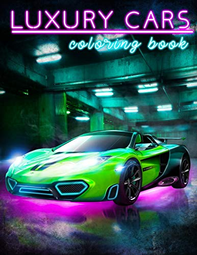 Luxury Cars Coloring Book: Sport Cars Coloring Book For All Car Lovers (Automania Coloring)