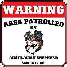 Raul Moody Tin Sign Vintage Metal Sign Warning Area Patrolled Australian Shepherd Dog Security Crossing Man Cave Decorative Aluminum Sign 11.8