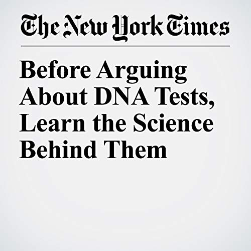 Before Arguing About DNA Tests, Learn the Science Behind Them audiobook cover art