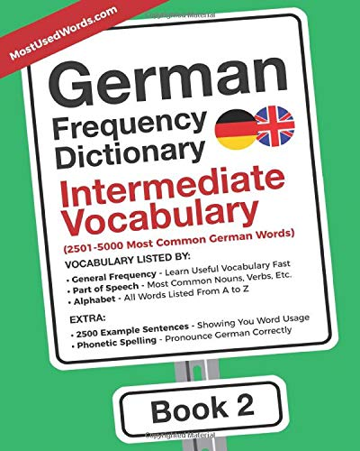 German Frequency Dictionary - Intermediate Vocabulary: 2501-5000 Most Common German Words (German-English, Band 2)