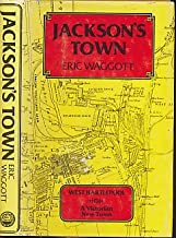 Jackson's town: the story of the creation of West Hartlepool and the success and downfall of its founder, Ralph Ward Jackson; including the battle for Christ Church