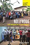 Nollywood: The Making of a Film Empire - Emily Witt