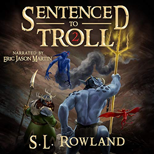 Sentenced to Troll 2 (Book 2)