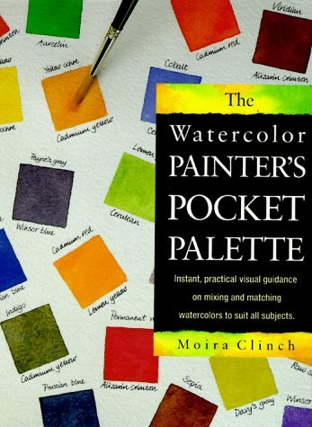 The Watercolor Painter's Pocket Palette by Moria Clinch (1991-09-24)