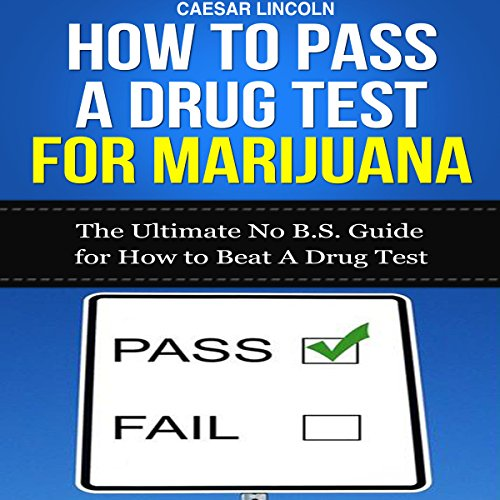 How to Pass a Drug Test for Marijuana audiobook cover art