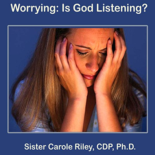 Worrying Is God Listening audiobook cover art