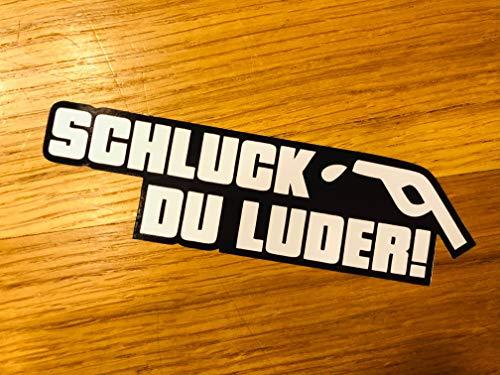 SCHLUCK DU LUDER Sticker Funny Fun Saying OEM JDM Decal Car V8 Mi483