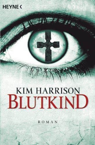 Blutkind: Die Rachel-Morgan-Serie 7 - Roman (Rachel Morgan Serie)