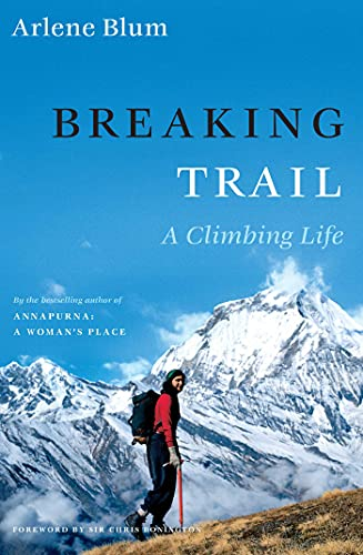 Breaking Trail: A Climbing Life (Lisa Drew Books (Hardcover)) (English Edition)