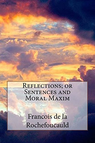 Reflections; or Sentences and Moral Maxim