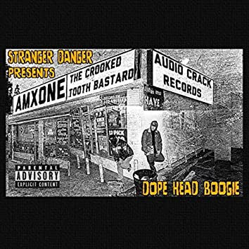 Stranger Danger Presents: Dope Head Boogie - Audio Crack Records