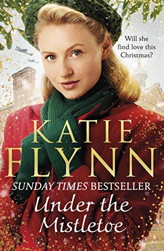 Under the Mistletoe: The unforgettable and heartwarming Sunday Times bestselling Christmas saga (The Liverpool Sisters Book 2) by [Katie Flynn]