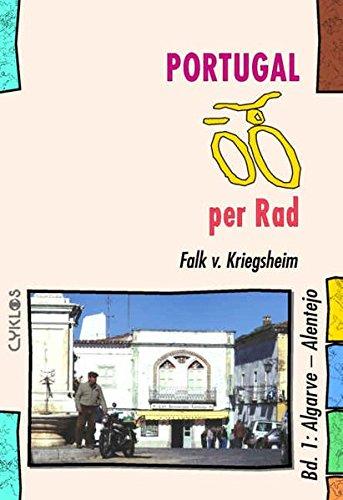 Portugal per Rad: Algarve - Alentejo (Cyklos-Fahrrad-Reiseführer)