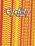 Cycling Log Book: Biker's Journal Biking Rides Tracker Training Book with Maintenance Log to Record Riding Experiences for Cyclists, Bicyclist, Enthusiasts, Bike Lovers